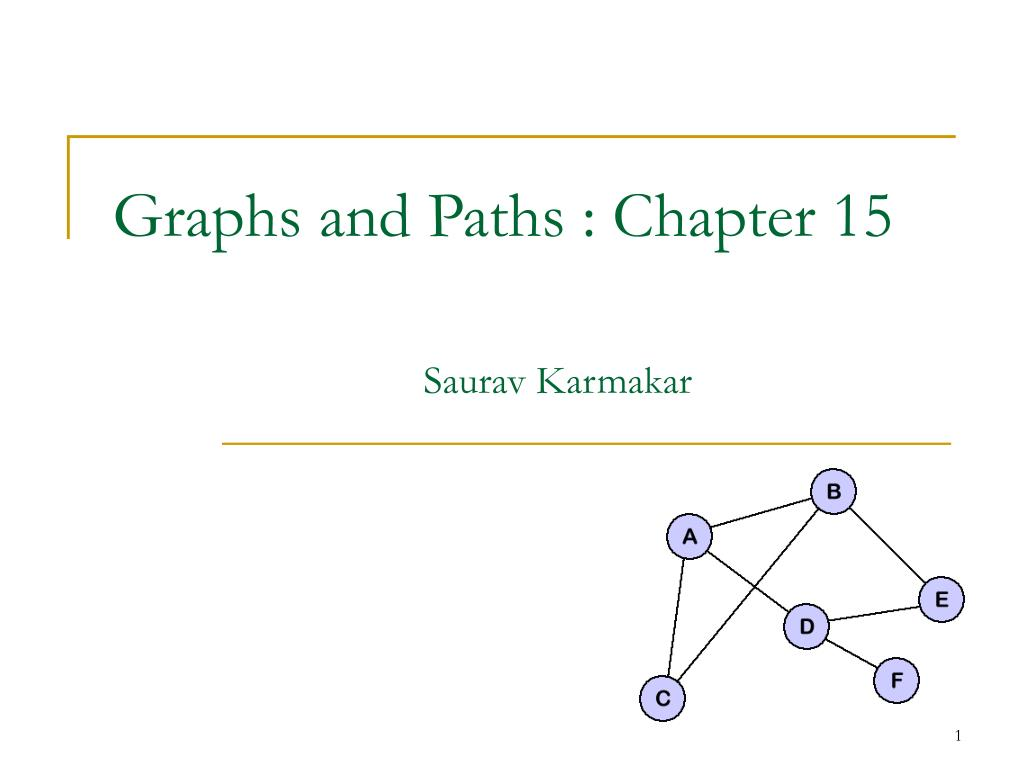 Graphs and Paths : Chapter 15