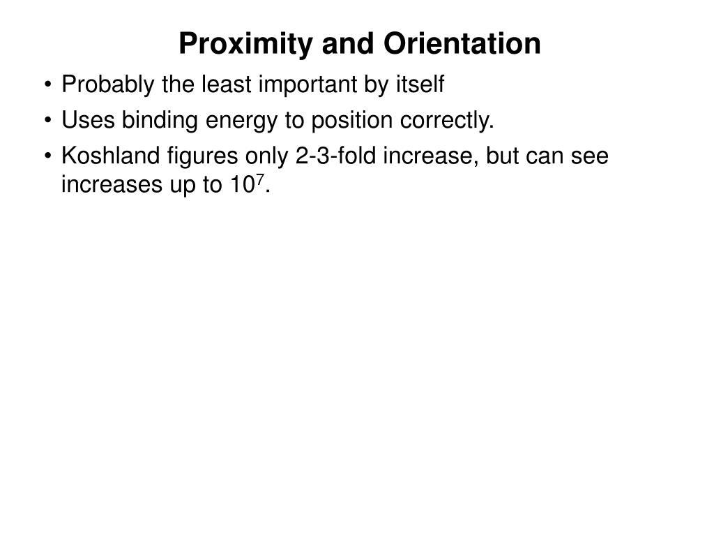 Proximity and Orientation