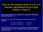 each of the numbers from 0 to x n 1 is uniquely represented by an n digit number in base x