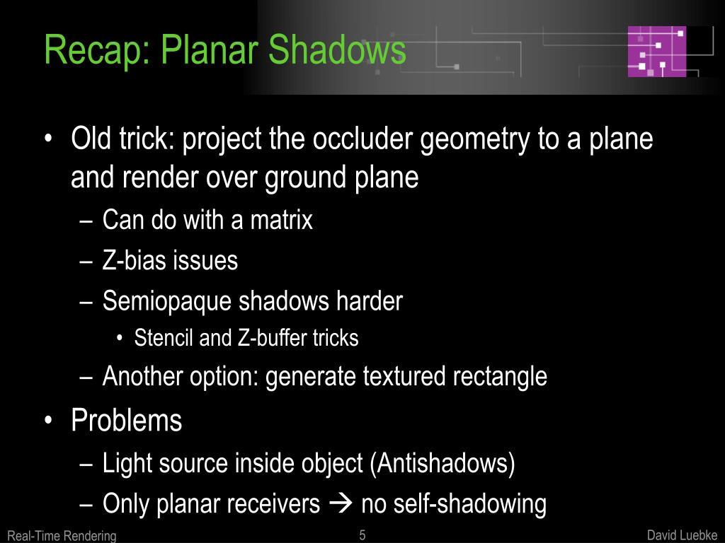 Recap: Planar Shadows