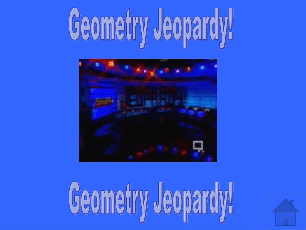 Geometry Jeopardy!