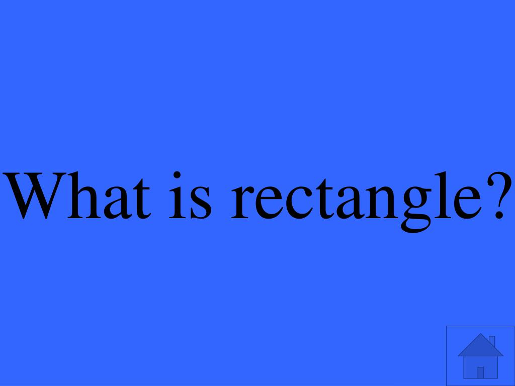 What is rectangle?