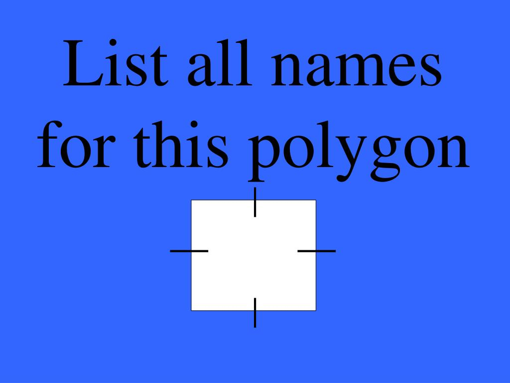List all names for this polygon