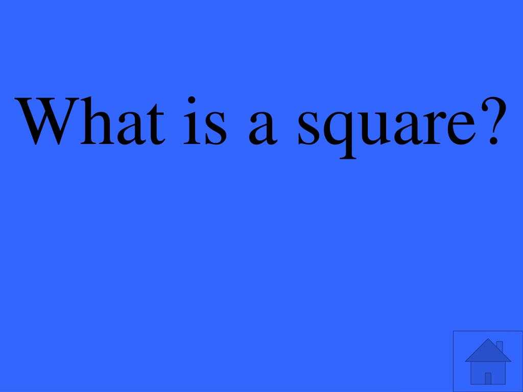 What is a square?