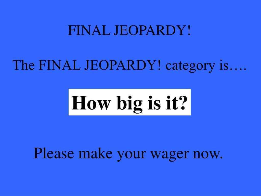 FINAL JEOPARDY!