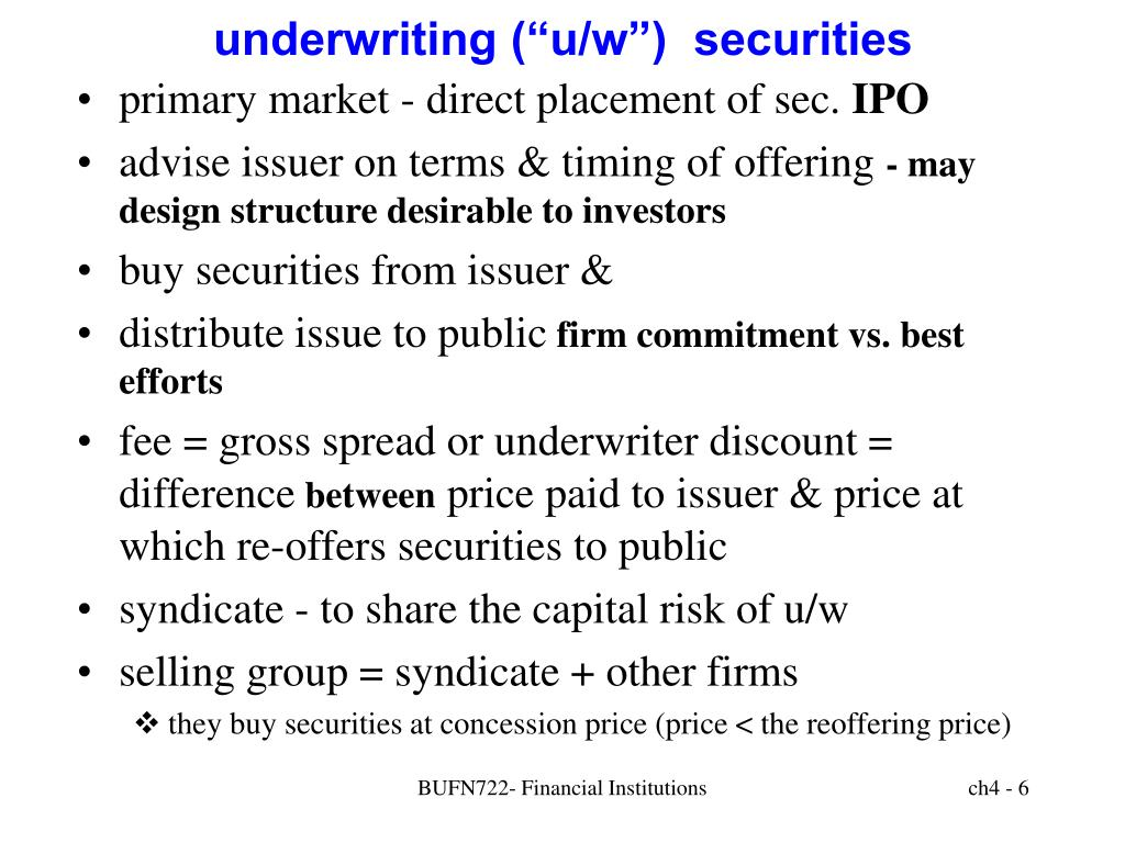 "underwriting (""u/w"")  securities"