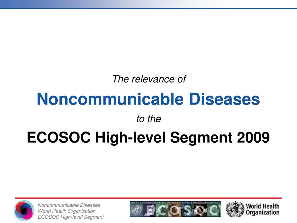 the relevance of noncommunicable diseases to the ecosoc high level segment 2009 l.