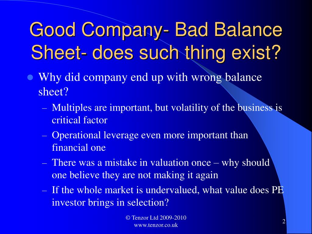 Good Company- Bad Balance Sheet- does such thing exist?