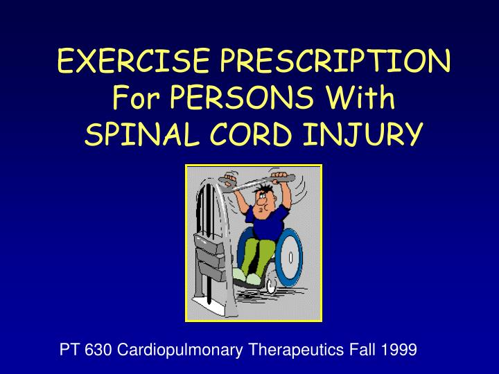 Exercise prescription for persons with spinal cord injury