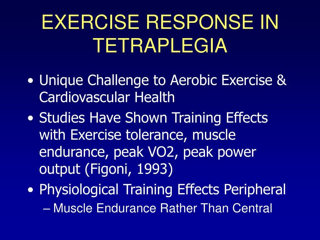 EXERCISE RESPONSE IN TETRAPLEGIA
