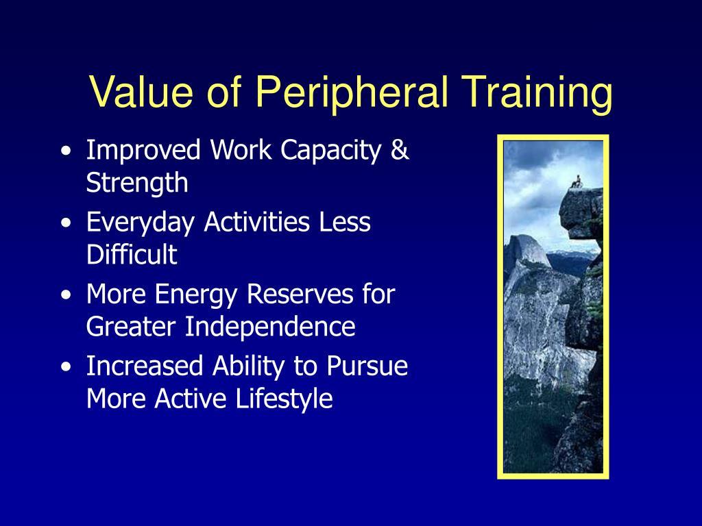 Value of Peripheral Training