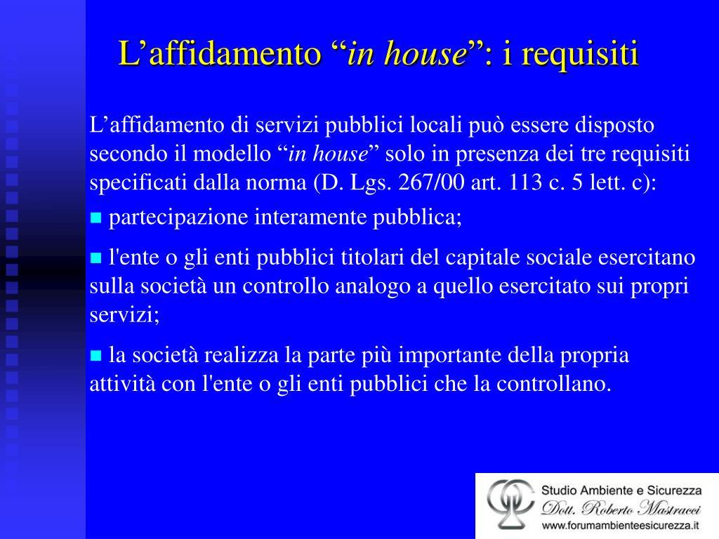 """L'affidamento di servizi pubblici locali può essere disposto secondo il modello """""""