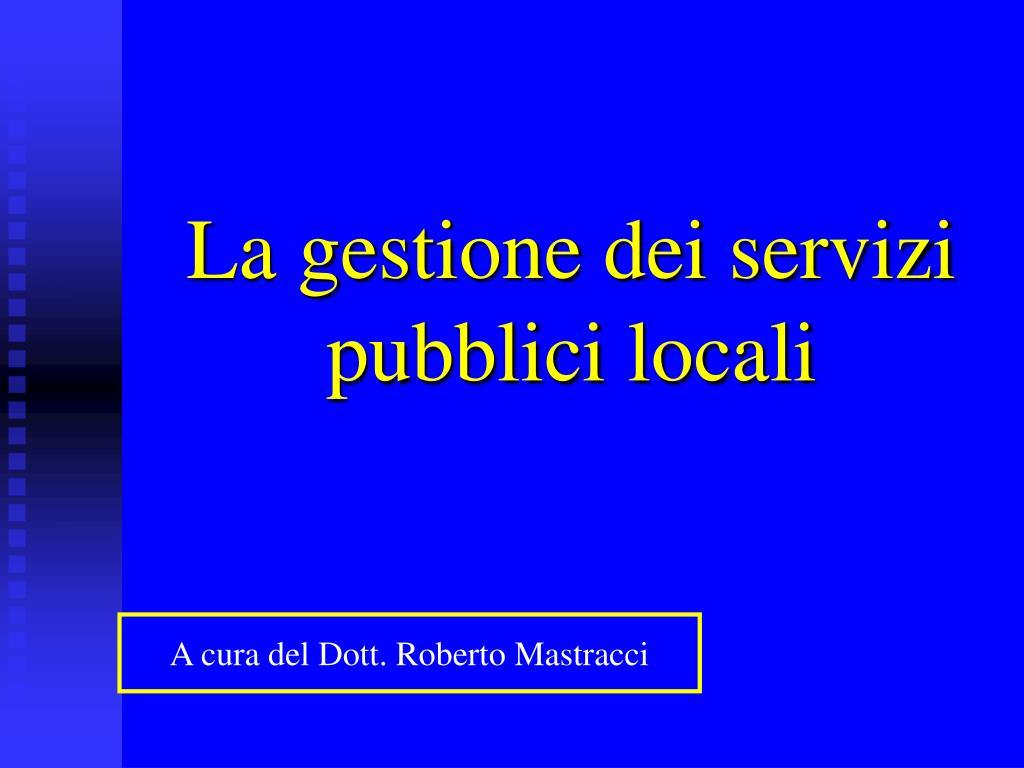 La gestione dei servizi pubblici locali