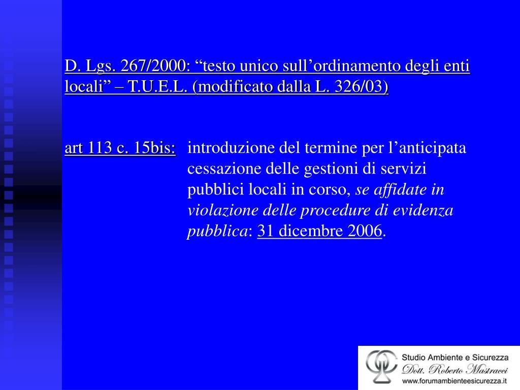 """D. Lgs. 267/2000: """"testo unico sull'ordinamento degli enti locali"""" – T.U.E.L. (modificato dalla L. 326/03)"""
