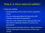 step 6 is there external validity