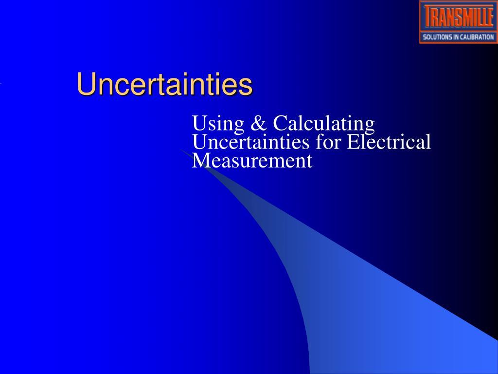 uncertainties l.