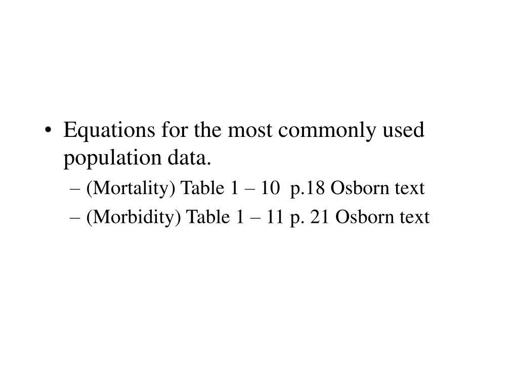 Equations for the most commonly used population data.