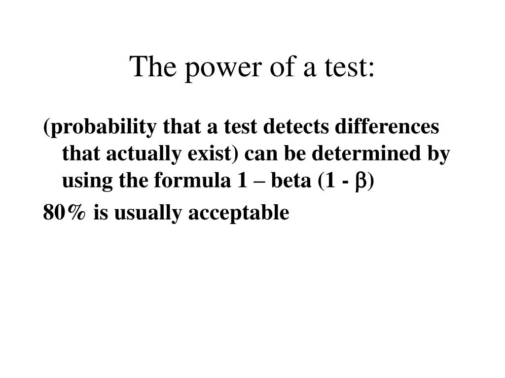 The power of a test: