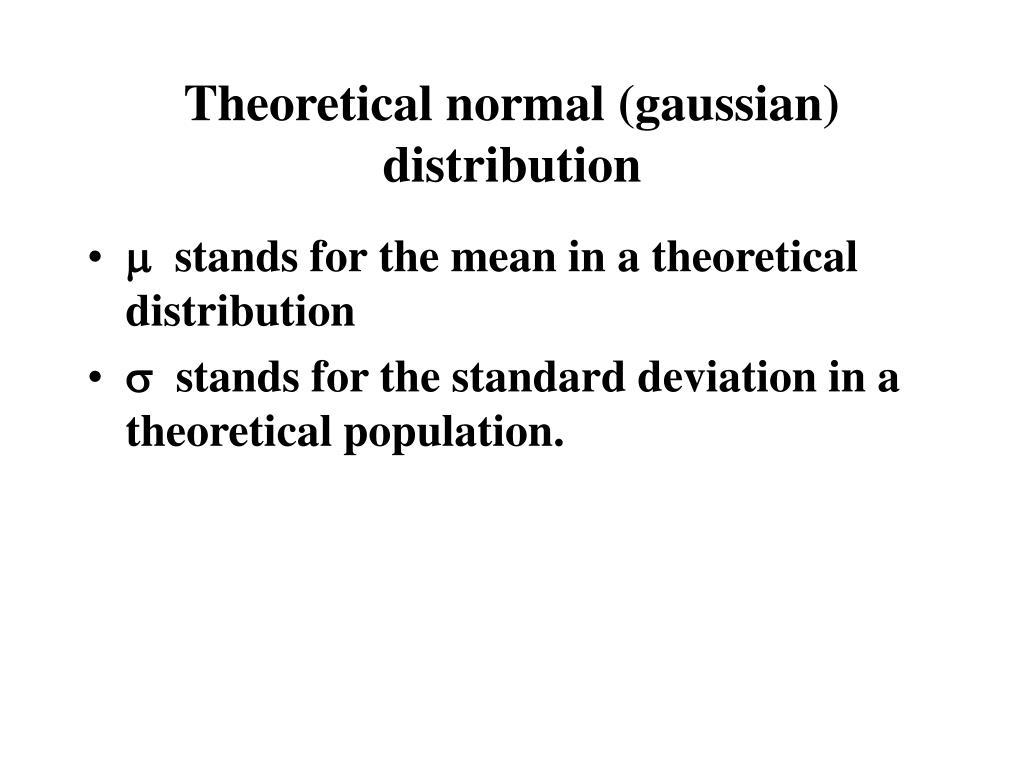 Theoretical normal (gaussian) distribution