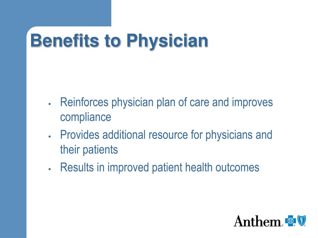 Benefits to Physician