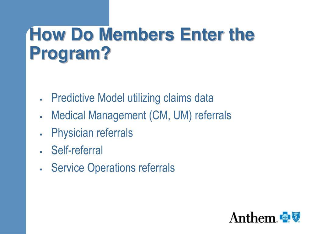 How Do Members Enter the Program?
