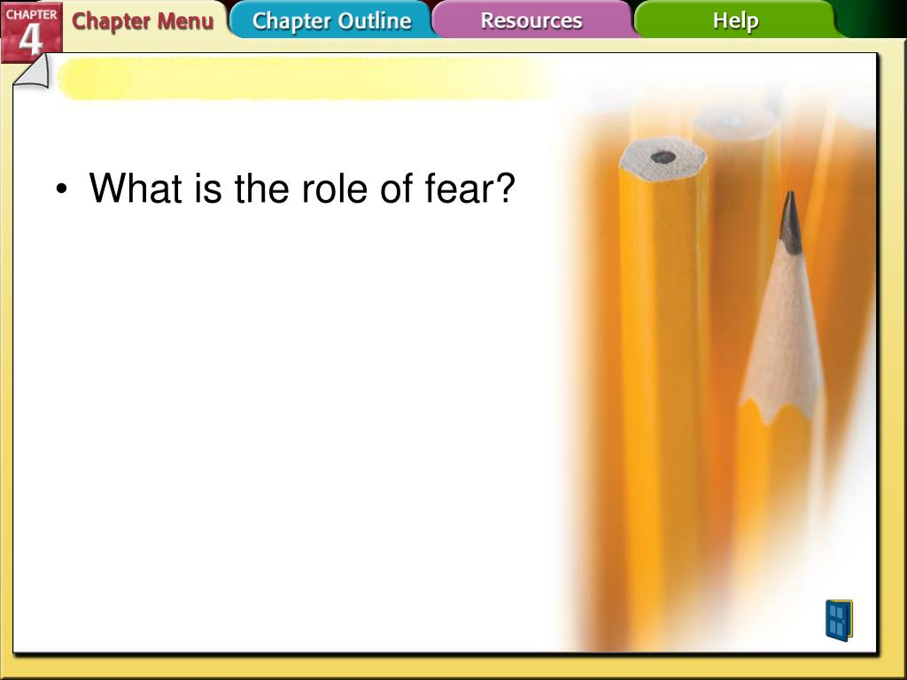 What is the role of fear?