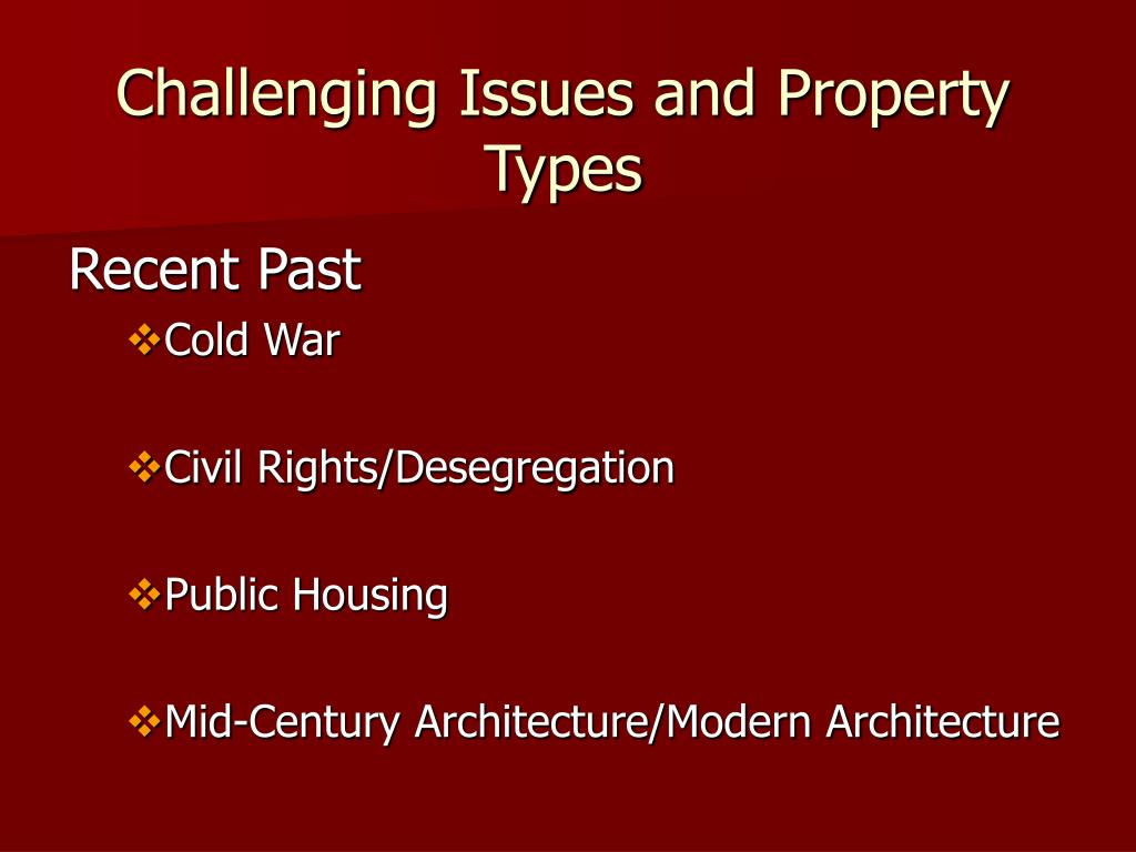 Challenging Issues and Property Types
