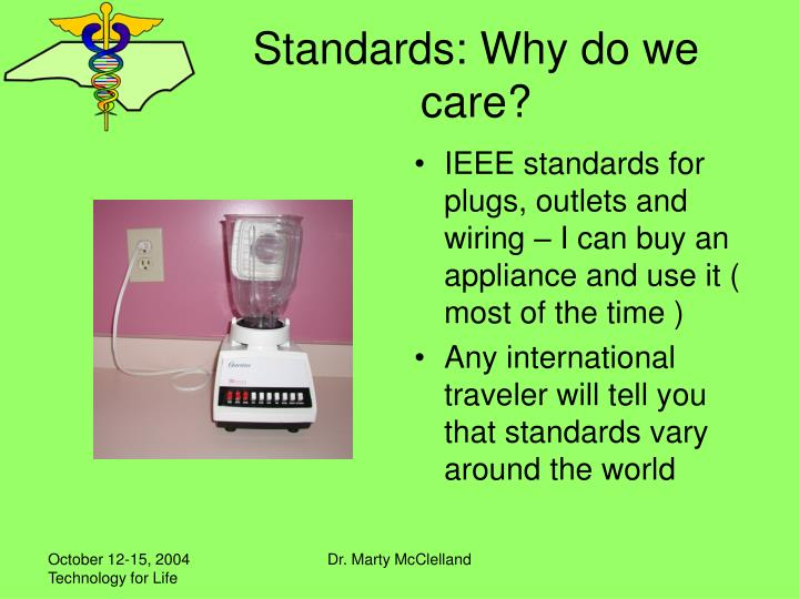 Standards why do we care