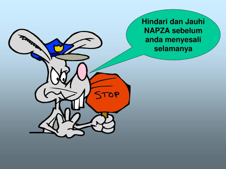 Hindari dan Jauhi NAPZA sebelum anda menyesali selamanya