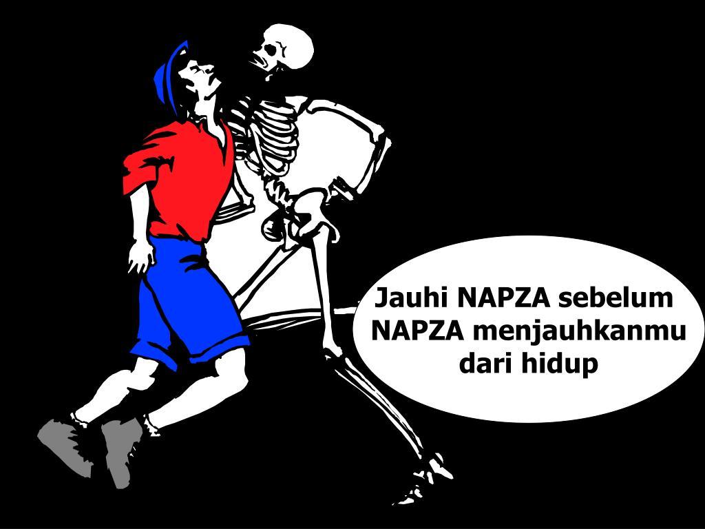 Jauhi NAPZA sebelum