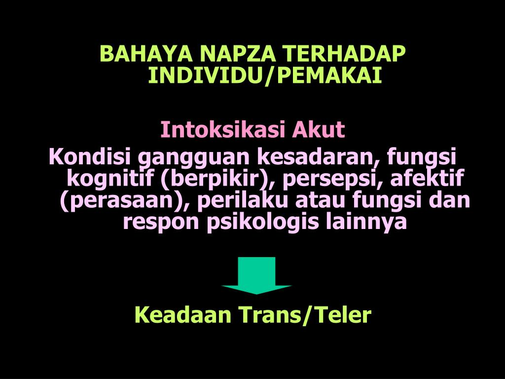 BAHAYA NAPZA TERHADAP INDIVIDU/PEMAKAI