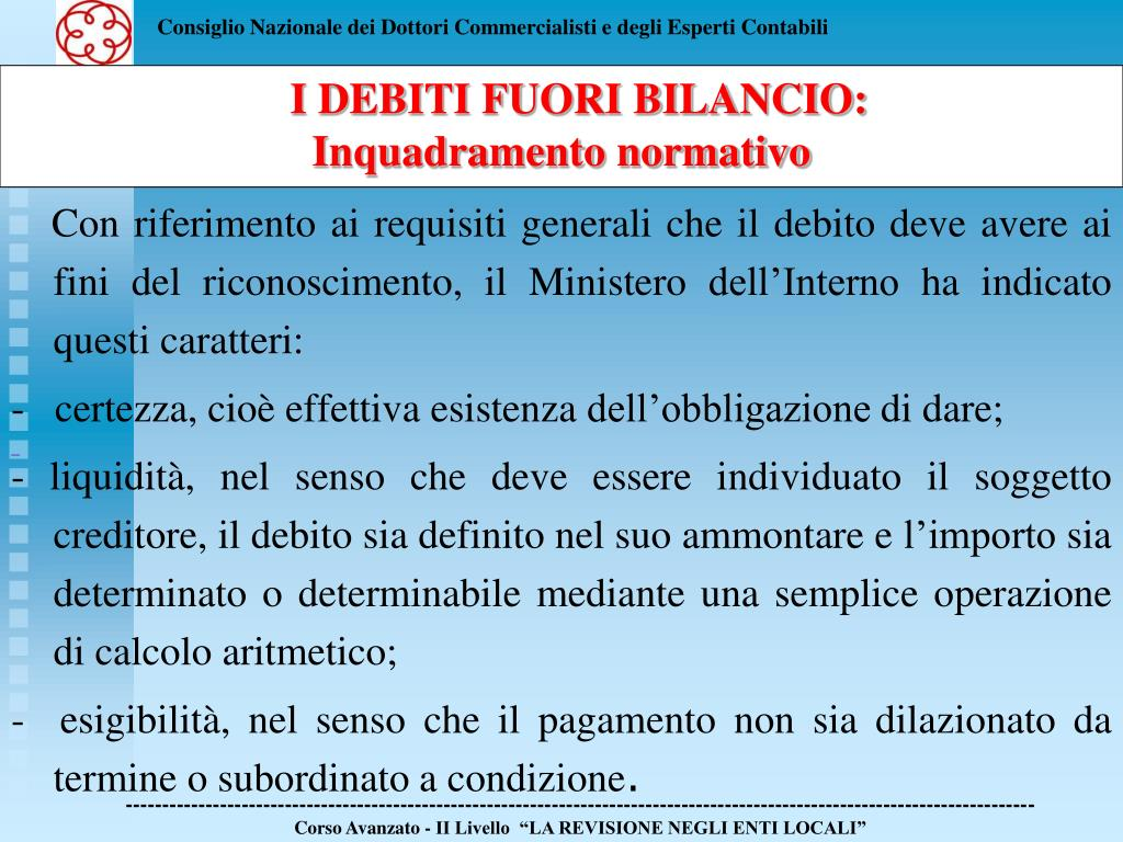 Con riferimento ai requisiti generali che il debito deve avere ai fini del riconoscimento, il Ministero dell'Interno ha indicato questi caratteri: