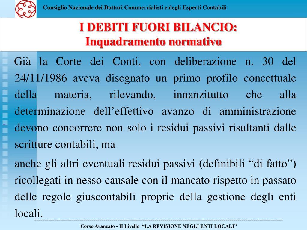Già la Corte dei Conti, con deliberazione n. 30 del 24/11/1986 aveva disegnato un primo profilo concettuale della materia, rilevando, innanzitutto che alla determinazione dell'effettivo avanzo di amministrazione devono concorrere non solo i residui passivi risultanti dalle scritture contabili, ma