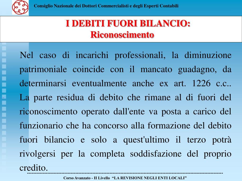 Nel caso di incarichi professionali, la diminuzione patrimoniale coincide con il mancato guadagno, da determinarsi eventualmente anche ex art. 1226 c.c..