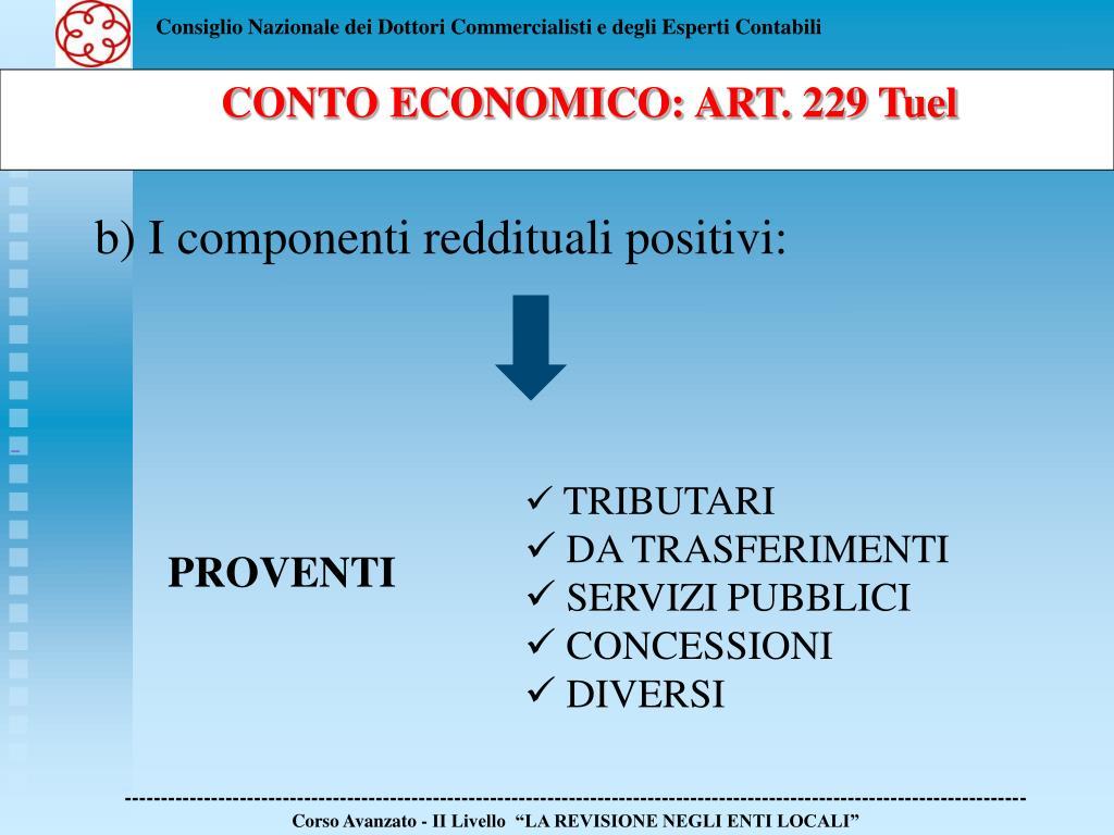 b) I componenti reddituali positivi: