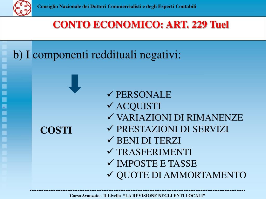 b) I componenti reddituali negativi: