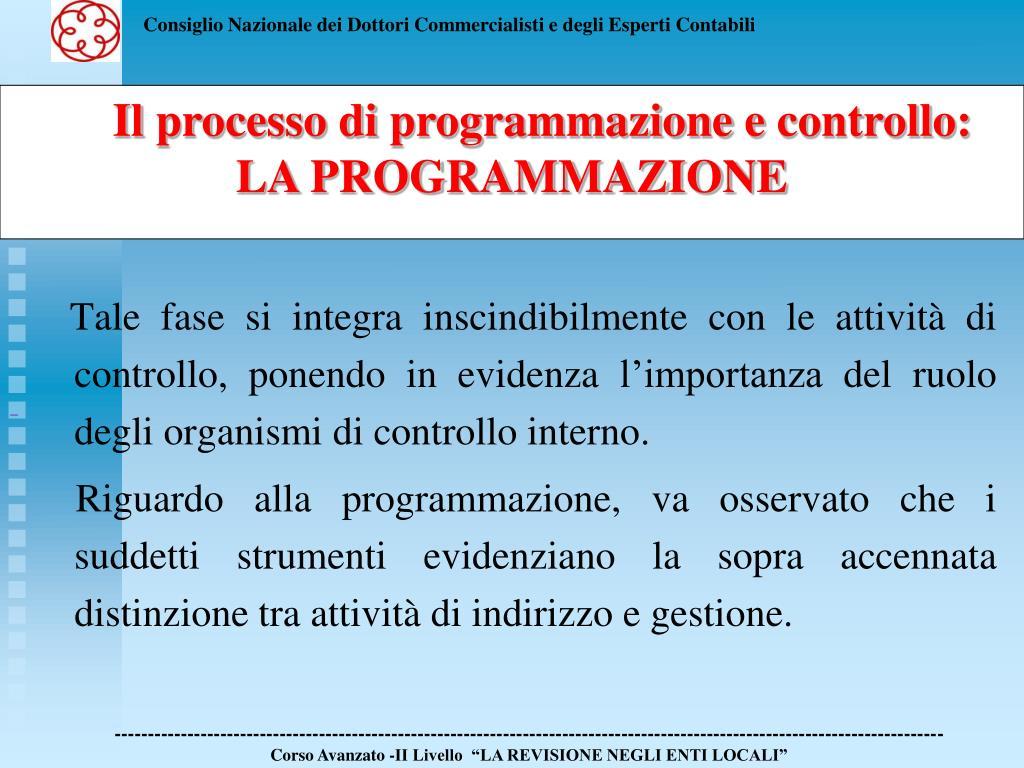 Tale fase si integra inscindibilmente con le attività di controllo, ponendo in evidenza l'importanza del ruolo degli organismi di controllo interno.