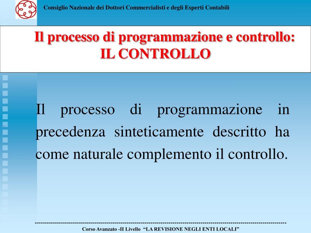 Il processo di programmazione in precedenza sinteticamente descritto ha come naturale complemento il controllo.
