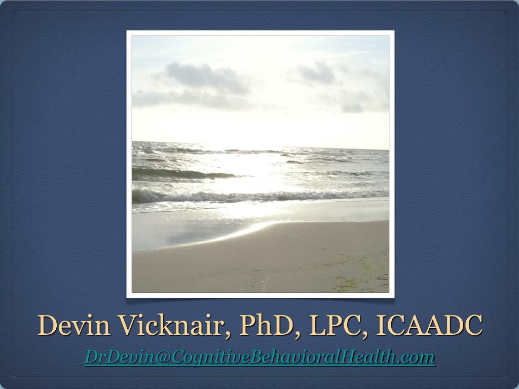 Devin Vicknair, PhD, LPC, ICAADC