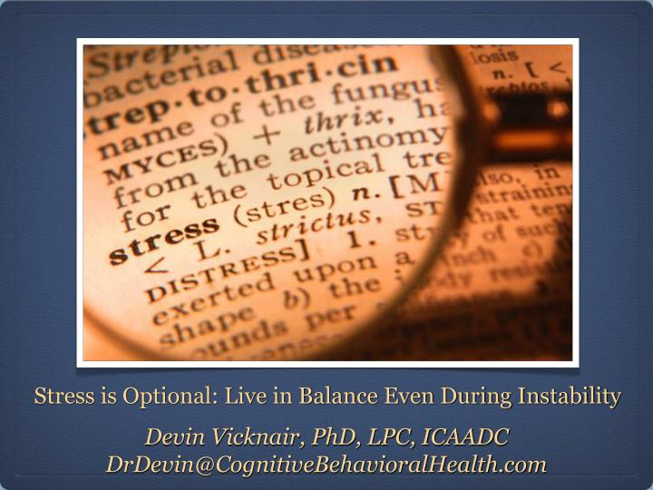 Stress is optional live in balance even during instability