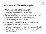 let s revisit meiosis again