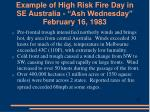 example of high risk fire day in se australia ash wednesday february 16 198312