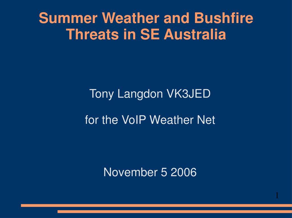 summer weather and bushfire threats in se australia l.