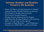 summer weather and bushfire threats in se australia2