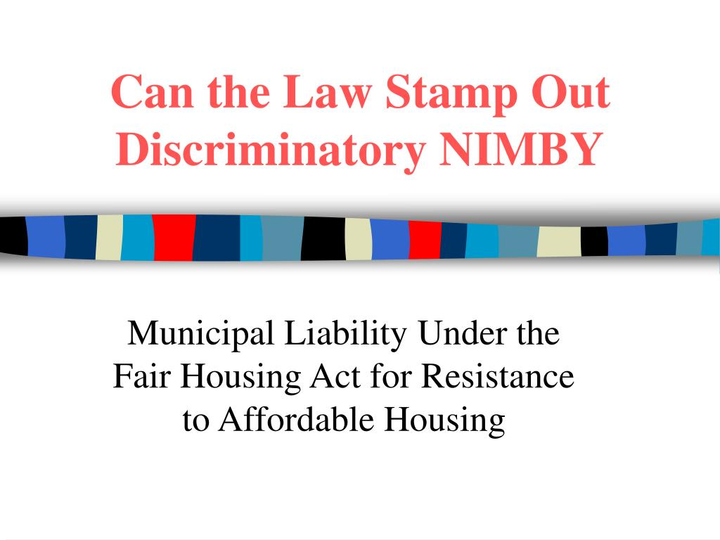 Can the Law Stamp Out Discriminatory NIMBY