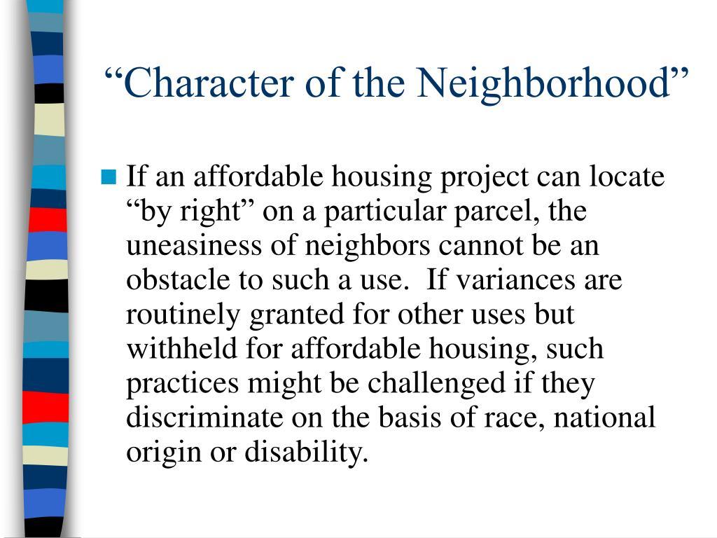 """""""Character of the Neighborhood"""""""
