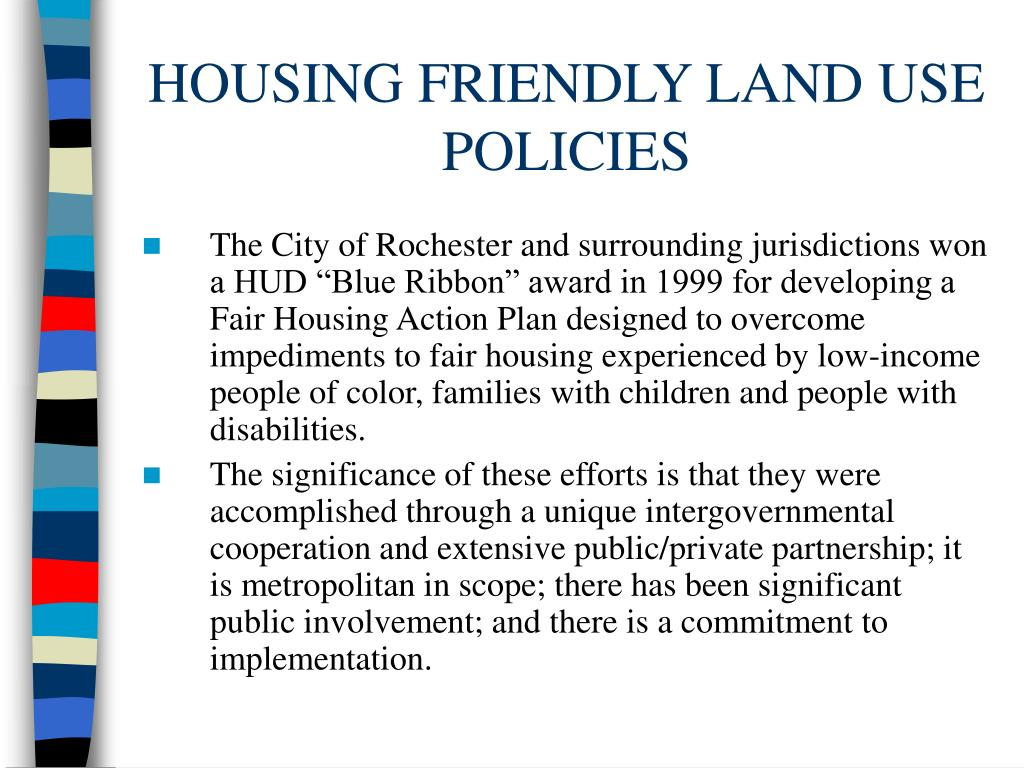 HOUSING FRIENDLY LAND USE POLICIES