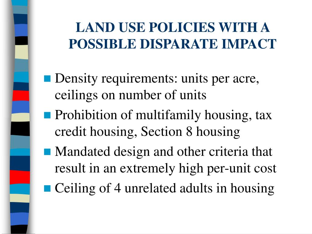 LAND USE POLICIES WITH A POSSIBLE DISPARATE IMPACT