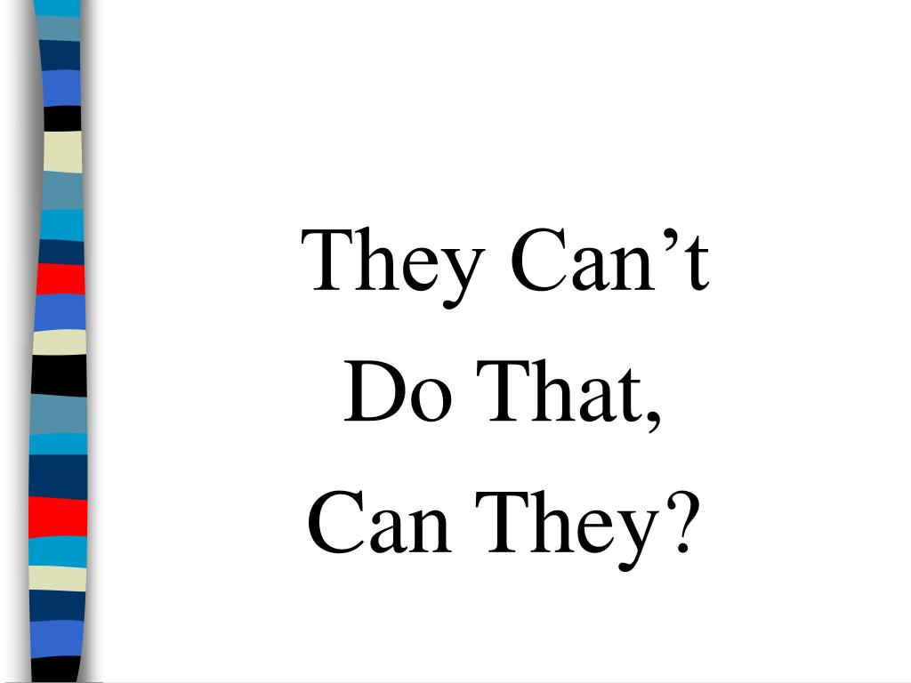 They Can't