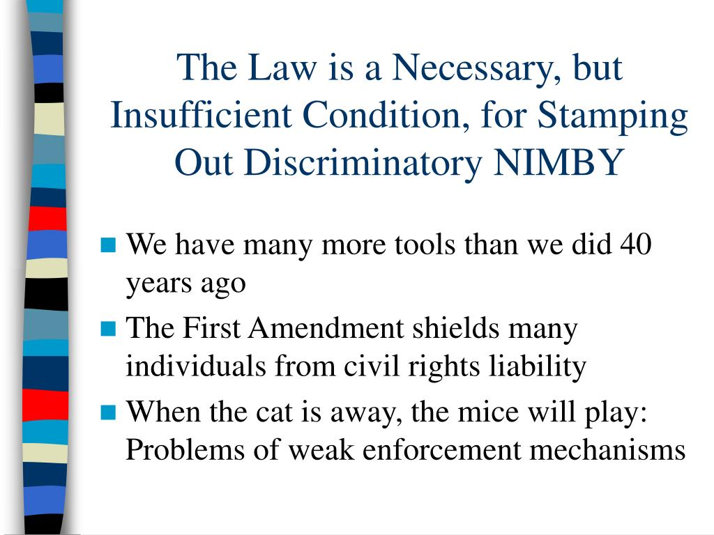 The Law is a Necessary, but Insufficient Condition, for Stamping Out Discriminatory NIMBY